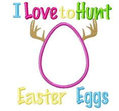 Instant Download I Love to Hunt Easter Eggs by ChickpeaEmbroidery, $3.50