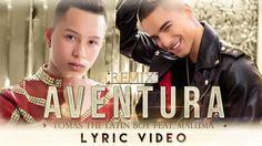 Tomas The Latin Boy - Aventura (Remix) Feat. Maluma  Official Lyric Video