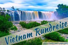 Vietnam Rundreise und Sehenswürdigkeiten