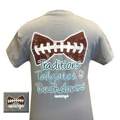 Details: Girlie Girl Originals Tailgates, Traditions and Touchdowns Bow Football Bright T Shirt Available in sizes Football Cheer, Football Season, Baseball, Football Shirts, Football Stuff, Football Slogans, Football Quotes, Softball Mom, Alabama Football