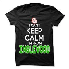 Keep Calm Inglewood... Christmas Time - 99 Cool City Sh - t shirts online #pullover #make t shirts
