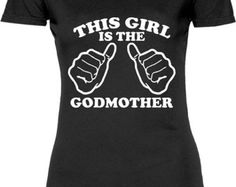 Funny This Girl Is The Godmother Women's Tshirt Gift Womens T-shirt Tee Shirt Mother Christmas Mom Godmother Cool Sister T-shirt Tee Shirt