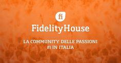 Fidelity House è un Interest Network dove sei tu il protagonista: contenuti selezionati per te, inviati da persone come te!