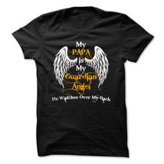 My PAPA Is My Guardian Angel He Watches Over My Back    Get this special hoodie or shirt and tell the world!