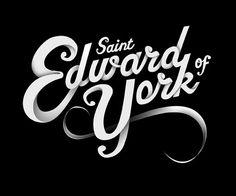 Saint Edaward of York. Typography. Like!
