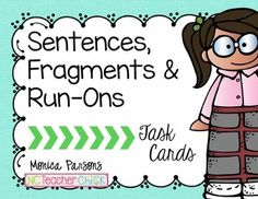 Sentences, Fragments and Run-Ons Task CardsI created these task cards to help teach Common Core ELA goal L.4.1.f.The first 12 cards ask students to differentiate between the three types of sentences - complete sentences, sentence fragments, and run-on sentences.The second 12 cards ask students to correctly rewrite sentence fragments and run-on sentences.These cards also include QR codes!