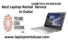 Techno Edge Systems  offers best rental online services Laptops  especially for students, housewives,business people and Seminars. Contact at +971-54-4653108 for Laptop Rental Dubai.