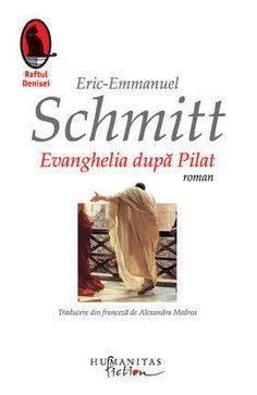 Evanghelia dupa Pilat - Eric-Emmanuel Schmitt - 21.06 lei Books, Movie Posters, Literature, Livros, Libros, Film Poster, Popcorn Posters, Book, Film Posters