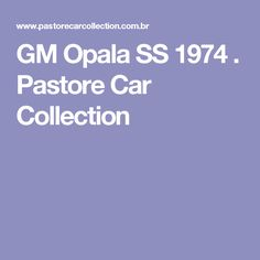 GM Opala SS 1974 . Pastore Car Collection