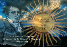 Gral Manuel Belgrano, creador de la Bandera Nacional Argentina...