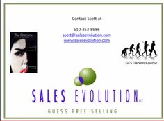 http://www.salesevolution.com Scott Messer the owner of Sales Evolution LLC has created the Sales Evolution methodology, Guess Free Selling program to help with sales coaching for businesses. His Guess Free Selling program balances methodology with behavioral assumptions to create a powerful combination buyers cannot resist.