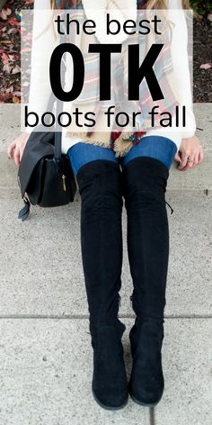 Best OTK Boots for Fall | OTK Boots | Over the Knee Boots | Fall Fashion | Affordable OTK Boots | Boots | Fall Boots