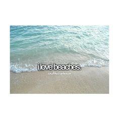 I love beaches. Always have, always will