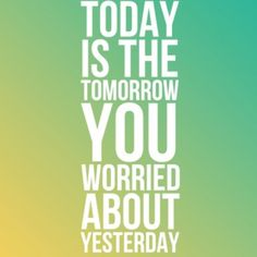 Today, Tomorrow, Yesterday. #quote #goodtoknow #heretoinspire #quotesforyou #motivation #stoplosinghope