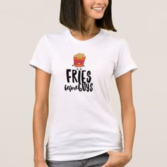 Fries Before Guys Fine Jersey T-Shirt - funny quote quotes memes lol customize cyo