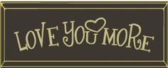 """Love you More 8x18"""" Routered Wall Sign Make It Country"""