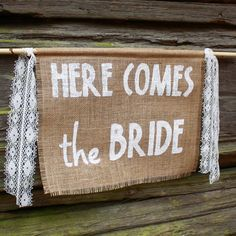 Here comes the Bride sign!