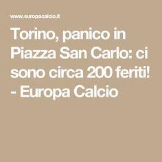 Torino, panico in Piazza San Carlo: ci sono circa 200 feriti! - Europa Calcio