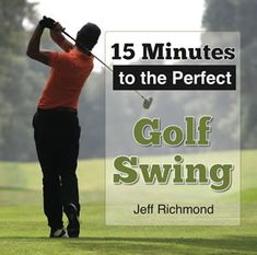 Golf Swing Perfect 15 minutes to groove your perfect golf swing. Senior golfers can improve their golf swing in just 15 minutes with these new secrets. How to improve your golf game in 15 minutes. Jeff Richmond, Muscle Problems, Golf Etiquette, Golf Instructors, New Golf, Perfect Golf, Just A Game, Senior Fitness, Golf Quotes