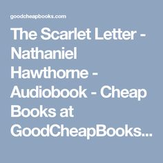 The Scarlet Letter - Nathaniel Hawthorne - Audiobook - Cheap Books at GoodCheapBooks.com: Buy the Cheapest New Books