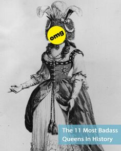 Who needs kings when queens are so badass? Here is a ranking of the fiercest females in history on BuzzFeed!