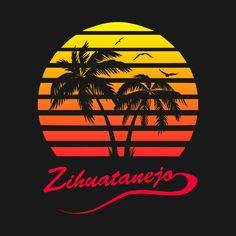 Shop Zihuatenejo Tropical Sunset shawshank redemption t-shirts designed by Nerd_art as well as other shawshank redemption merchandise at TeePublic. Art Prints, California Poster, Design, Vaporwave, Skateboard Design, Art, Nerd Art, Sunset