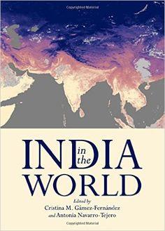 India in the world / edited by Cristina M. Gámez-Fernández      and Antonia Navarro-Tejero.-- Cambridge : Cambridge Scholars,      2011 en http://absysnet.bbtk.ull.es/cgi-bin/abnetopac?TITN=470450