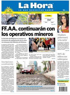 Los temas destacdos son: FF.AA continuarán con los operativos mineros, Maduro gobernará 'a la carta', 30% de niños con sobrepeso, Inscripciones a contrareloj, Tras las obras, los vecinos barren la vía, HOy se espera al nuevo cóndor y Dulce tradición.
