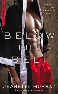 Reviews by Tammy and Kim: Release Day Review: Below the Belt: Jeanette Murray