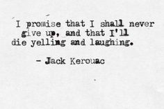 10 kerouac quotes in celebration of his birthday