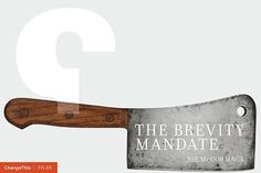 """The Brevity Mandate - By Joseph McCormack  """"The business world today is full of information overload and there is not enough time to sift through it. If you cannot capture people's attention and deliver your message with brevity, you'll lose them."""