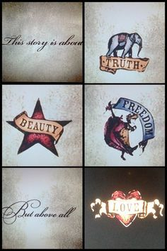 Bohemian banners from Moulin Rouge (2001) - Truth, Beauty, Freedom, and Love!