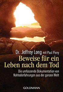 Beweise für ein Leben nach dem Tod von Jeffrey Long und Paul Perry