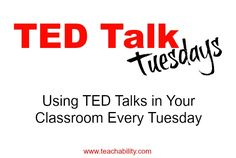 TED Talk Tuesdays in Your Classroom