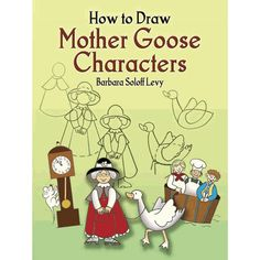 How to Draw Mother Goose Characters Goose Drawing, Three Blind Mice, Old King, Little Bo Peep, Humpty Dumpty, Jack And Jill, Mother Goose, Basic Shapes, Draw Your