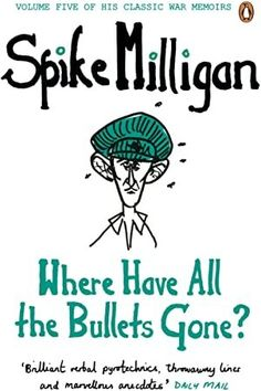 "Read ""Where Have All the Bullets Gone?"" by Spike Milligan available from Rakuten Kobo. Spike Milligan's legendary war memoirs are a hilarious and subversive first-hand account of the Second World War, as wel. Got Books, Books To Read, Love Book, This Book, Spike Milligan, Penguin Books, Free Reading, Reading Time, What To Read"