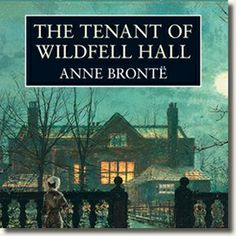Anne Brontë - The Tenant of Wildfell Hall. Often overlooked, but a very compelling tale.