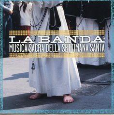 La Banda - Musica Sacra Della Settimana Santa