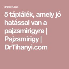 5 táplálék, amely jó hatással van a pajzsmirigyre | Pajzsmirigy | DrTihanyi.com Healthy, Health