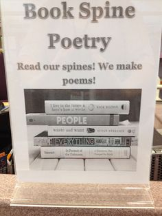 Book Spine poetry display at Marilyn Praisner Library!