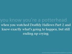 you know you're a Potterhead, when....