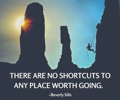 There are no shortcuts to any place worth going. Beverly Sills - http://ift.tt/1HQJd81