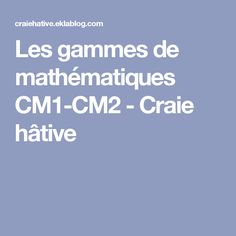 Les gammes de mathématiques CM1-CM2 - Craie hâtive