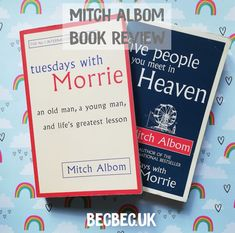 The five people you meet in heaven and Tuesdays with Morrie Tuesdays With Morrie, Mitch Albom, The Five, West Midlands, Book Reviews, Life Lessons, Lifestyle Blog, Things To Think About, My Books