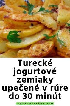 Turecké jogurtové zemiaky upečené v rúre do 30 minút Russian Recipes, What To Cook, Gnocchi, Food And Drink, Menu, Treats, Chicken, Cooking, Health