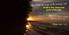 Psalm 139:9 - 10