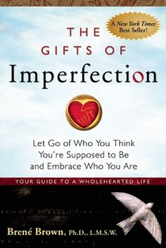 The Gifts of Imperfection, by Brene Brown. Brene Brown studies shame, which is fascinating. In this really encouraging and uplifting but research-based book, she addresses the power in being who we are and dropping our masks. Good Enough, New York Times, Reading Lists, Book Lists, Reading Room, Reading Time, Parfait, The Gift Of Imperfection, Imperfection Quotes