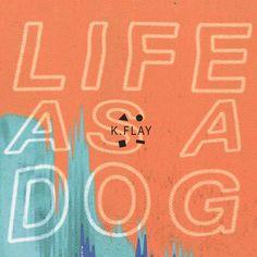 kflay life as a dog.jpg (JPEG Image, 1000×1000 pixels)