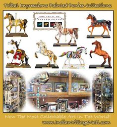 Tribal Impressions Painted Pony Collection! Now the most collectable art in the world! Come by and see the collection or shop online: http://www.indianvillagemall.com/Statue/ppmenu.html
