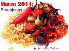 Berenjenas Recetas recibidas en el Recetario Mañoso durante los meses de Febrero y Marzo de 2014, elaboradas con Berenjenas